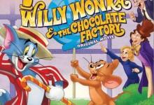 猫和老鼠动画电影《猫和老鼠:查理和巧克力工厂 2017》英语中英双字 720P/MP4/1.3G 动画片猫和老鼠全集下载-儿童动画网